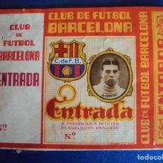 Coleccionismo deportivo: (F-182)ENTRADA C.F.BARCELONA FOTO DE RICARDO ZAMORA. Lote 200089348