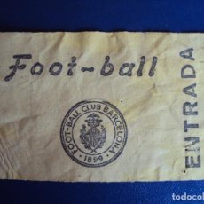 Coleccionismo deportivo: (F-235)ANTIGUA ENTRADA F.C.BARCELONA FOOT-BALL. Lote 201710670