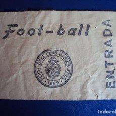 Coleccionismo deportivo: (F-236)ANTIGUA ENTRADA F.C.BARCELONA FOOT-BALL. Lote 201710712