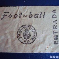 Coleccionismo deportivo: (F-237)ANTIGUA ENTRADA F.C.BARCELONA FOOT-BALL. Lote 201710732