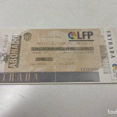 Coleccionismo deportivo: ENTRADA VALENCIA-FC BARCELONA LIGA TEMPORADA 1998/1999 MESTALLA. Lote 203392666