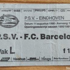 Coleccionismo deportivo: ENTRADA P.S.V.- FC BARCELONA 1990. Lote 205681448