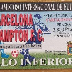 Coleccionismo deportivo: ENTRADA AMISTOSO FC BARCELONA- SOUTHAMPTON FC JUGADO. Lote 205685380