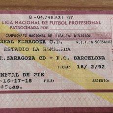 Coleccionismo deportivo: ENTRADA LA ROMAREDA ZARAGOZA CD- FC BARCELONA 1991-92. Lote 205699365