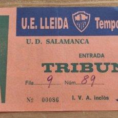 Coleccionismo deportivo: ENTRADA UE LLEIDA-UD SALAMANCA 90-91. Lote 205704570