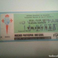 Coleccionismo deportivo: ENTRADA R.C. CELTA-CALVO SOTELO 84/85. Lote 206406968