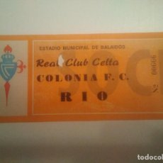 Coleccionismo deportivo: ENTRADA R.C. CELTA-COLONIA C.F. IV TROFEO CIUDAD DE VIGO. Lote 206407097