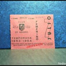 Coleccionismo deportivo: ENTRADA CLUB ATLETICO DE MADRID FEMENINO TEMPORADA 1953 1954. Lote 206423805