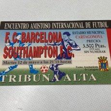Coleccionismo deportivo: ENTRADA FC BARCELONA-SOUTHAMPTON DEBUT XAVI HERNANDEZ. Lote 206487117