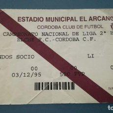 Coleccionismo deportivo: ENTRADA FUTBOL CÓRDOBA CF VS ELCHE 1995 1996 EL ARCÁNGEL TICKET FOOTBALL. Lote 207761175