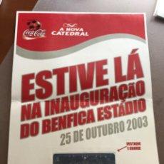 Coleccionismo deportivo: INAUGURACIÓN ESTADIO DA LUZ DO BENFICA. A NOVA CATEDRAL. ESTIVE LÁ. BANCADA COCA-COLA. Lote 210179316