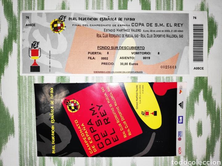 ENTRADA TICKET FINAL COPA DEL REY 2003 + FOLLETO INFORMATIVO. MALLORCA-RECREATIVO DE HUELVA (Coleccionismo Deportivo - Documentos de Deportes - Entradas de Fútbol)