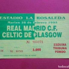 Coleccionismo deportivo: ENTRADA DE FUTBOL ESTADIO LA ROSALEDA MALAGA AÑO 1995 REAL MADRID - CELTIC DE GLASGOW. Lote 211895333