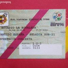 Coleccionismo deportivo: ENTRADA DE FUTBOL ESTADIO LA ROSALEDA MALAGA AÑO 1995 ESPAÑA - BELGICA SUB 21 EURO 96. Lote 211895730