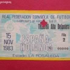 Coleccionismo deportivo: ENTRADA DE FUTBOL ESTADIO LA ROSALEDA MALAGA AÑO 1983 ESPAÑA - HOLANDA CAMPEONATO EUROPA SUB 21. Lote 211896083