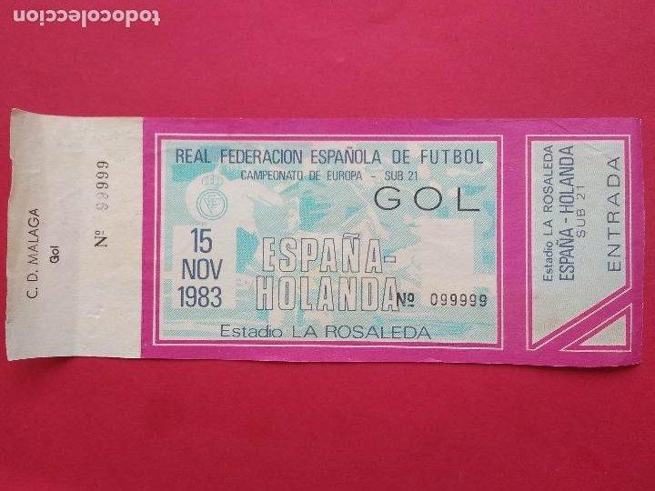 ENTRADA DE FUTBOL ESTADIO LA ROSALEDA MALAGA AÑO 1983 ESPAÑA - HOLANDA CAMPEONATO EUROPA SUB 21 (Coleccionismo Deportivo - Documentos de Deportes - Entradas de Fútbol)