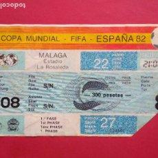 Coleccionismo deportivo: ENTRADA DE FUTBOL ESTADIO LA ROSALEDA MALAGA AÑO 1982 COPA MUNDIAL FIFA ESPAÑA 82 , 22 JUNIO. Lote 211896606