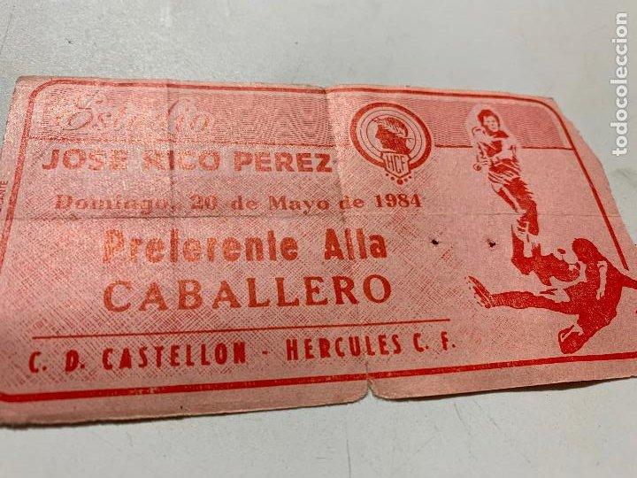 ENTRADA ESTADIO JOSÉ RICO PÉREZ 20 MAYO 1984 C.D. CASTELLON-HÉRCULES C.F. (Coleccionismo Deportivo - Documentos de Deportes - Entradas de Fútbol)