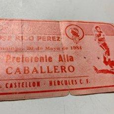 Coleccionismo deportivo: ENTRADA ESTADIO JOSÉ RICO PÉREZ 20 MAYO 1984 C.D. CASTELLON-HÉRCULES C.F.. Lote 211914760