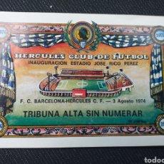 Coleccionismo deportivo: ENTRADA TICKET FUTBOL HERCULES BARCELONA 1974 INAUGURACIÓN RICO PEREZ. Lote 222889846