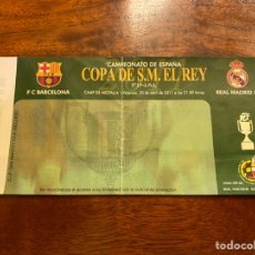 Coleccionismo deportivo: ENTRADA TICKET FINAL COPA DEL REY 2011 REAL MADRID-FC BARCELONA. Lote 214591143