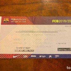 Coleccionismo deportivo: ENTRADA FINAL SUPERCOPA DE ESPAÑA FC BARCELONA-SEVILLA 2016-2017. Lote 214591221