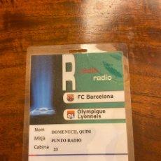 Coleccionismo deportivo: ENTRADA ACREDITACIÓN FC BARCELONA-OLYMPIQUE LYONNAIS PUNTO RADIO 19-09-2007. Lote 214591288