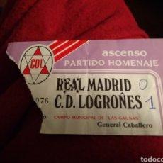 Coleccionismo deportivo: ENTRADA ANTIGUA AUTÉNTICA. LOGROÑÉS REAL MADRID. PARTIDO HOMENAJE ASCENSO.. Lote 214726581