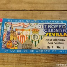 Colecionismo desportivo: ENTRADA TROFEO CIUDAD DE SEVILLA -II TROFEO ,AGOSTO DE 1973. Lote 214966847