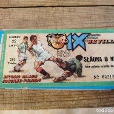 Colecionismo desportivo: ENTRADA TROFEO CIUDAD DE SEVILLA -IX TROFEO ,AGOSTO DE 1980. Lote 214967603