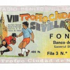 Coleccionismo deportivo: ENTRADA ANTIGUA- ESTADIO BENITO VILLAMARÍN- VII TROFEO CUIDAD SEVILLA - 24 AGOSTO 1979. Lote 215837955