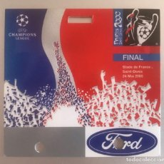 Coleccionismo deportivo: J6 FORD PASE TIKET FINAL UEFA CHAMPIONS LEAGUE REAL MADRID 3 VALENCIA 0 FRANCE SAINT DENIS 24 5 2000. Lote 217637595