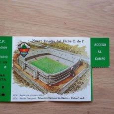 Coleccionismo deportivo: ENTRADAS ELCHE CF INAUGURACION DEL NUEVO ESTADIO. Lote 218027641