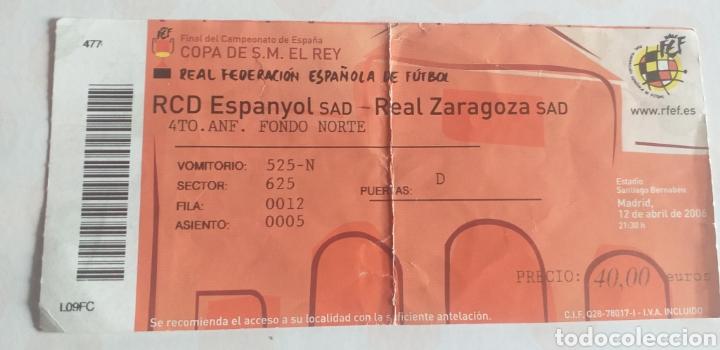 ENTRADA FUTBOL ZARAGOZA ESPANYOL FINAL COPA 05 06 (Coleccionismo Deportivo - Documentos de Deportes - Entradas de Fútbol)