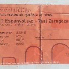 Coleccionismo deportivo: ENTRADA FUTBOL ZARAGOZA ESPANYOL FINAL COPA 05 06. Lote 218209913