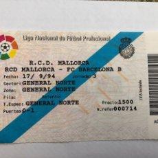 Coleccionismo deportivo: ENTRADA. RCD MALLORCA- FC BARCELONA B. 1994. Lote 219813040