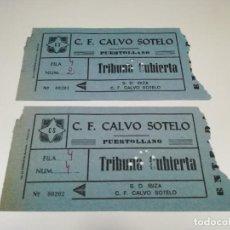 Coleccionismo deportivo: ENTRADAS PARTIDO CALVO SOTELO - IBIZA EN 2ª B GRUPO II. Lote 220108333