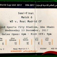 Coleccionismo deportivo: ENTRADA SEMIFINAL MUNDIALITO 2017 ABU DHABI REAL MADRID AL JAZEERA. Lote 221157681