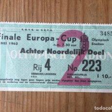 Coleccionismo deportivo: ENTRADA TICKET FUTBOL FINAL COPA EUROPA 1962 BENFICA REAL MADRID. Lote 221875595