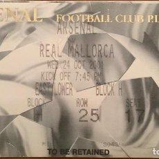 Coleccionismo deportivo: ENTRADA ARSENAL FC VS RCD MALLORCA CHAMPIONS LEAGUE 2001-02. Lote 221953930
