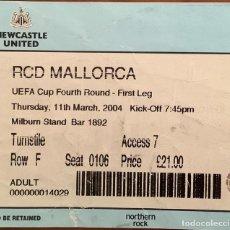 Coleccionismo deportivo: ENTRADA NEWCASTLE UTD. VS RCD MALLORCA UEFA CUP 2003-2004. Lote 221954206