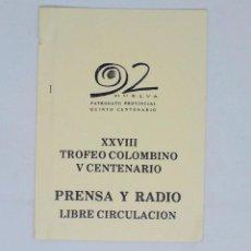 Coleccionismo deportivo: TICKET ENTRADA FUTBOL 1992 ESPAÑA XXVIII TROFEO COLOMBINO URUGUAY CHILE BENFICA RECREATIVO HUELVA. Lote 221973951