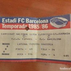 Coleccionismo deportivo: FUTBOL CLUB BARCELONA REAL CLUB DEPORTIVO ESPAÑOL ENTRADA ORIGINAL ANTIGUA TEMPORADA 1985 86. Lote 222007032
