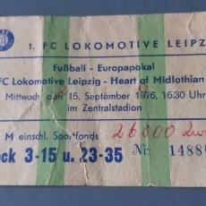 Coleccionismo deportivo: ENTRADA LOKOMOTIVE LEIPZIG-HEART MIDLOTHIAN.1976.. Lote 222012958