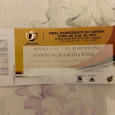 Coleccionismo deportivo: ENTRADA FINAL CAMPEONATO DE ESPAÑA S.M. EL REY SEVILLA-BARCELONA. Lote 222407336
