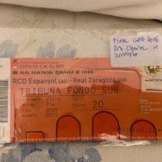 Coleccionismo deportivo: ENTRADA FINAL DE LA COPA DE S.M. EL REY ENTRE ESPANYOL ZARAGOZA BUEN ESTADO. Lote 222409018