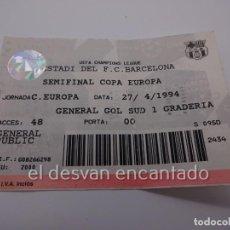 Coleccionismo deportivo: CHAMPIONS LEAGUE. ENTRADA SEMIFINAL FC BARCELONA-PORTO. 27 ABRIL 1994. Lote 222590416
