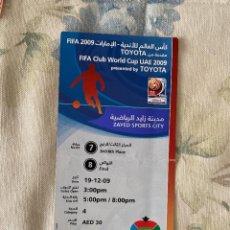 Coleccionismo deportivo: ENTRADA 3 Y 4 PLAZA Y FINAL FIFA CLUB WORLD CUP UAE 2009 PRESENTADA POR TOYOTA. Lote 222619453
