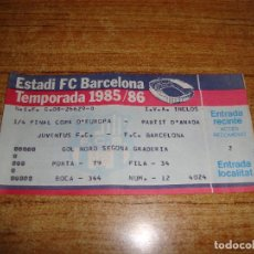 Coleccionismo deportivo: ENTRADA FUTBOL COPA D'EUROPA JUVENTUS BARCELONA TEMPORADA 1985 86. Lote 224949660