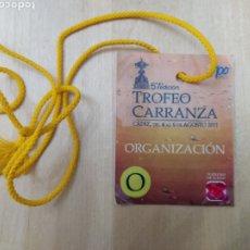 Coleccionismo deportivo: PASE DE ORGANIZACIÓN 57° EDICIÓN TROFEO CARRANZA DEL 4 AL 6 DE AGOSTO DE 2011. Lote 228647875